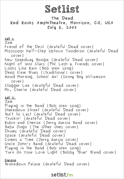 The Dead Setlist Red Rocks Amphitheatre, Morrison, CO, USA 2003