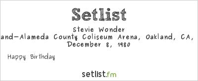 Stevie Wonder at Oakland-Alameda County Coliseum Arena, Oakland, CA, USA Setlist