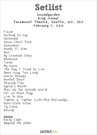 Soundgarden Setlist Paramount Theatre, Seattle, WA, USA 2013, King Animal Tour