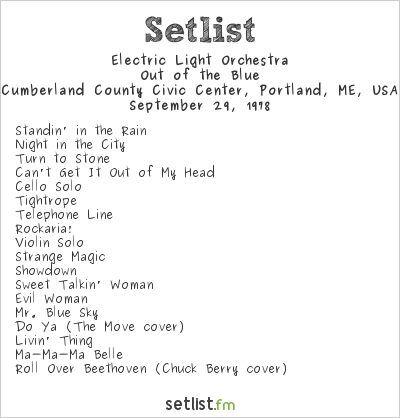 Electric Light Orchestra Setlist Cumberland County Civic Center, Portland, ME, USA 1978, Out of the Blue