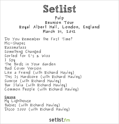 Pulp Setlist Royal Albert Hall, London, England 2012
