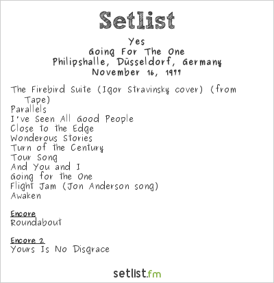 Yes Setlist Philipshalle, Düsseldorf, Germany 1977, Going For The One