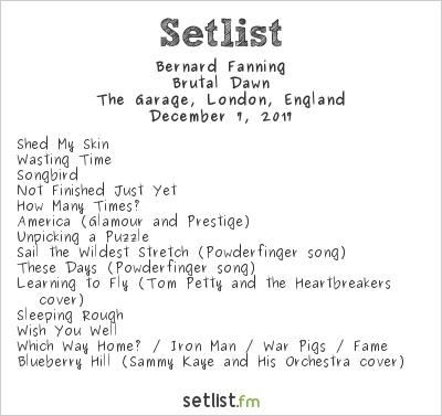 Bernard Fanning Setlist The Garage, London, England 2017, Brutal Dawn