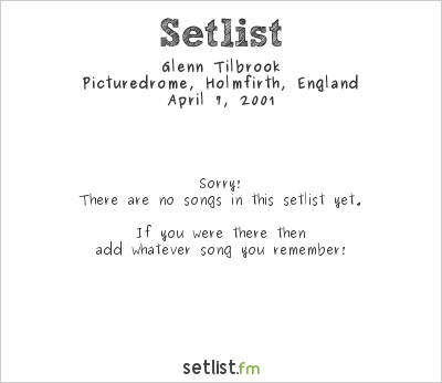 Glenn Tilbrook at Picturedrome, Holmfirth, England Setlist