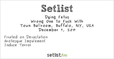 Dying Fetus at Town Ballroom, Buffalo, NY, USA Setlist