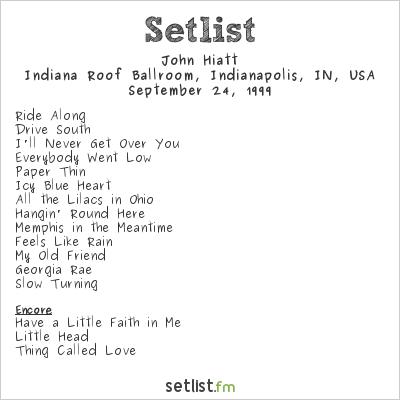 John Hiatt at Indiana Roof Ballroom, Indiana Repertory Theater, Indianapolis, IN, USA Setlist