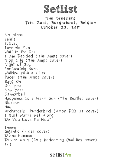 The Breeders Setlist TRIX Foyer, Antwerp, Belgium 2017