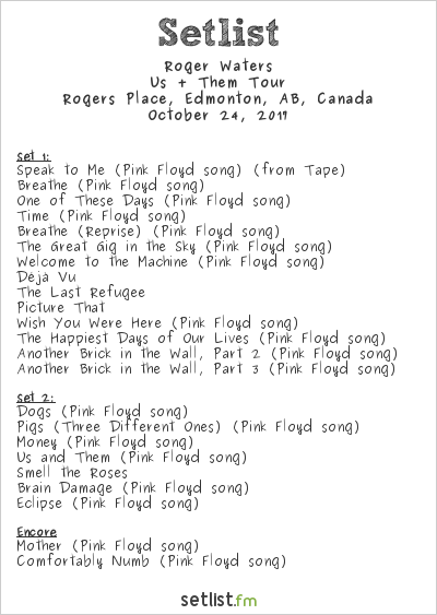 Roger Waters Setlist Rogers Place, Edmonton, AB, Canada 2017, Us + Them Tour
