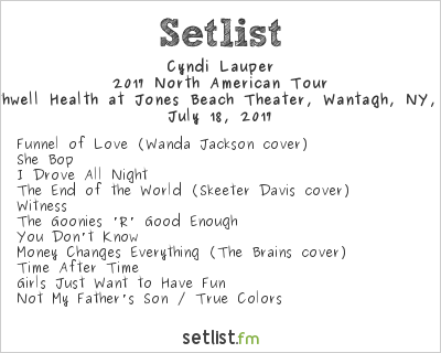 Cyndi Lauper Setlist Northwell Health at Jones Beach Theater, Wantagh, NY, USA, Rod Stewart / Cyndi Lauper 2017