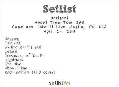 Horisont Setlist Come and Take It Live, Austin, TX, USA, About Time Tour 2017