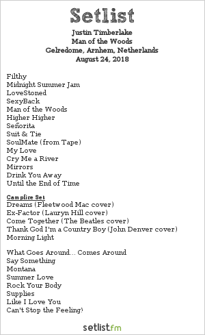 Justin Timberlake Setlist Gelredome, Arnhem, Netherlands 2018, The Man of the Woods Tour