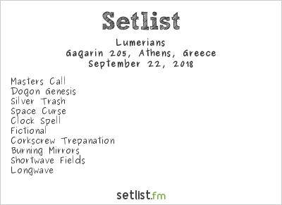 Lumerians Setlist Gagarin 205, Athens, Greece 2018