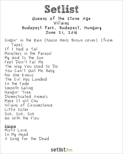 Queens of the Stone Age Setlist Budapest Park, Budapest, Hungary 2018, Villains