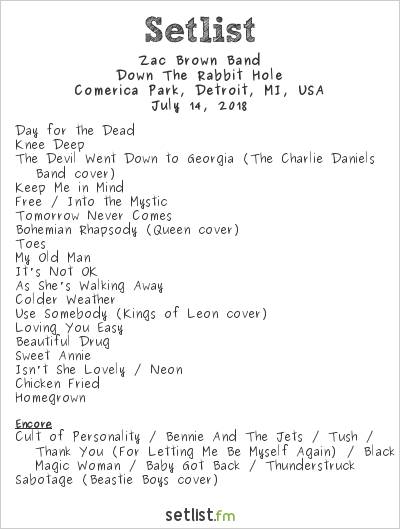 Zac Brown Band Setlist Comerica Park, Detroit, MI, USA 2018, Down The Rabbit Hole
