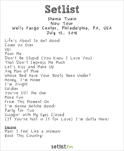 Shania Twain Setlist Wells Fargo Center, Philadelphia, PA, USA 2018, Now Tour