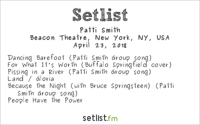 Patti Smith Setlist Beacon Theatre, New York, NY, USA 2018