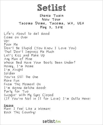 Shania Twain Setlist Tacoma Dome, Tacoma, WA, USA 2018, Now Tour