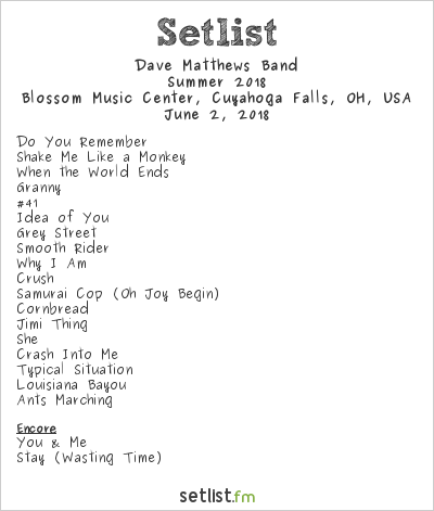 Dave Matthews Band Setlist Blossom Music Center, Cuyahoga Falls, OH, USA, Summer 2018