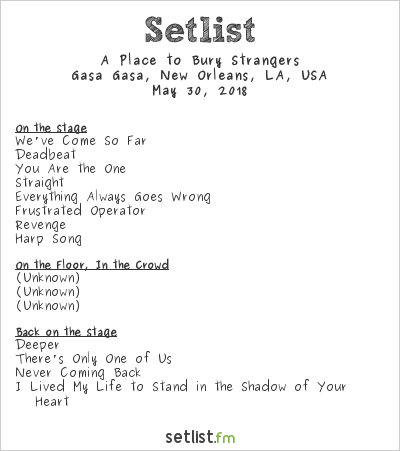 A Place to Bury Strangers Setlist Gasa Gasa, New Orleans, LA, USA 2018