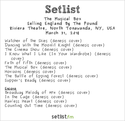 The Musical Box Setlist Riviera Theatre, North Tonawanda, NY, USA 2018, Selling England By The Pound