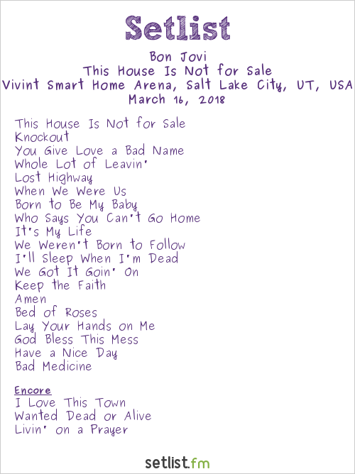 Bon Jovi Setlist Vivint Smart Home Arena, Salt Lake City, UT, USA 2018, This House Is Not for Sale