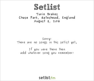 Turin Brakes Setlist Chase Park, Whickham, Gateshead, Gateshead, England 2015