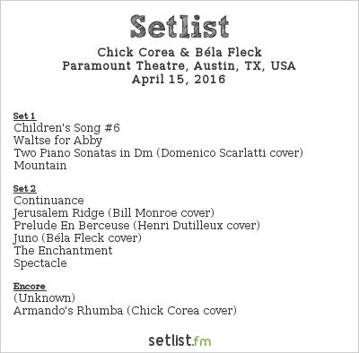 Chick Corea & Béla Fleck Setlist Paramount Theatre, Austin, TX, USA 2016