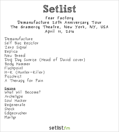 Fear Factory Setlist The Gramercy Theatre, New York, NY, USA 2016, Demanufacture 20th Anniversary Tour