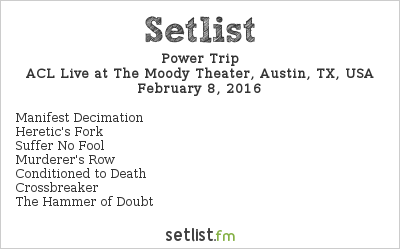 Power Trip Setlist The Moody Theater, Austin, TX, USA 2016