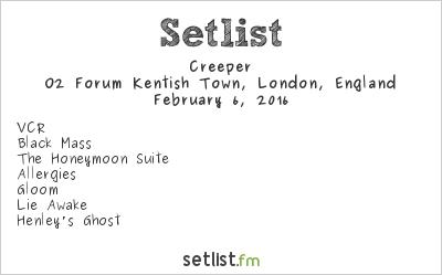 Creeper Setlist O2 Forum Kentish Town, London, England 2016