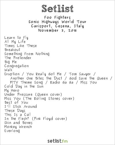Foo Fighters Setlist Carisport, Cesena, Italy 2015, Sonic Highways World Tour