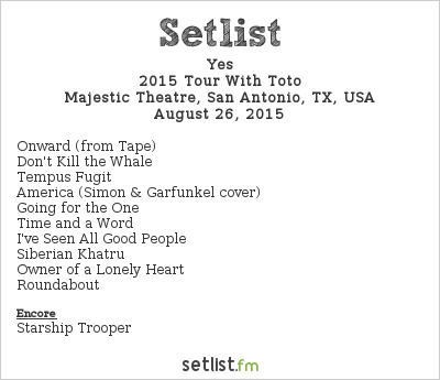 Yes Setlist Majestic Theatre, San Antonio, TX, USA 2015, 2015 Tour With Toto