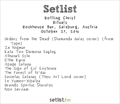 Rotting Christ Setlist Rockhouse Bar, Salzburg, Austria 2016, Rituals