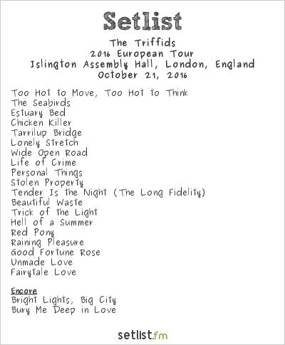 The Triffids Setlist Islington Assembly Hall, London, England 2016