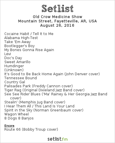 Old Crow Medicine Show Setlist Fayetteville Town Center, Fayetteville, AR, USA 2016