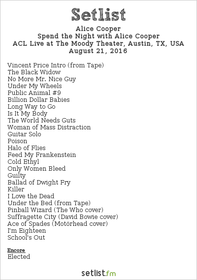 Alice Cooper Setlist The Moody Theater, Austin, TX, USA 2016, Spend the Night with Alice Cooper