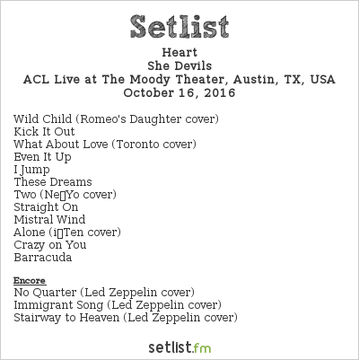 Heart Setlist The Moody Theater, Austin, TX, USA 2016, She Devils Tour