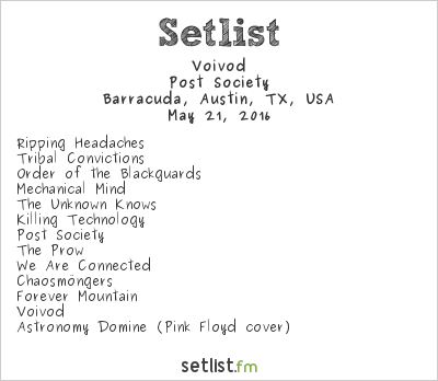 Voivod Setlist Barracuda, Austin, TX, USA 2016, Post Society