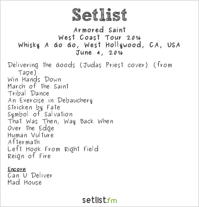 Armored Saint Setlist Whisky A Go Go, West Hollywood, CA, USA 2016