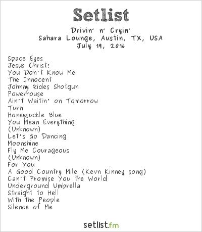Drivin' N' Cryin' Setlist Sahara Lounge, Austin, TX, USA 2016, 2016 Tour