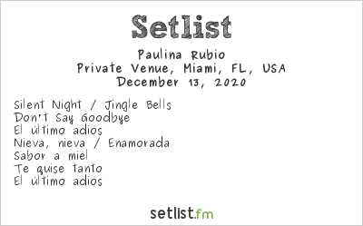 Paulina Rubio Setlist Private Venue, Miami, FL, USA 2020