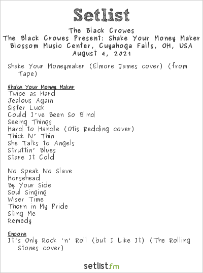 The Black Crowes Setlist Blossom Music Center, Cuyahoga Falls, OH, USA 2021, The Black Crowes Present: Shake Your Money Maker