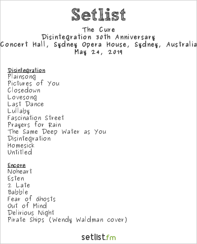 The Cure Setlist Vivid Live 2019 2019, Disintegration 30th Anniversary