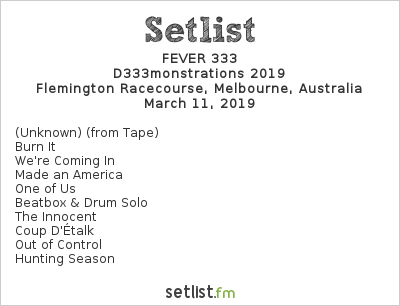 FEVER 333 Setlist Download Melbourne 2019, D333monstrations 2019