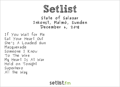 State of Salazar Setlist Inkonst, Malmö, Sweden 2018