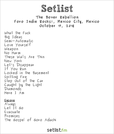 The Boxer Rebellion Setlist Foro Indie Rocks!, Mexico City, Mexico 2018
