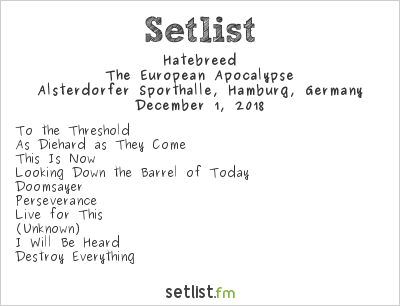Hatebreed Setlist Alsterdorfer Sporthalle, Hamburg, Germany 2018, The European Apocalypse