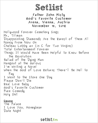 Father John Misty Setlist Arena, Vienna, Austria 2018, God's Favorite Customer