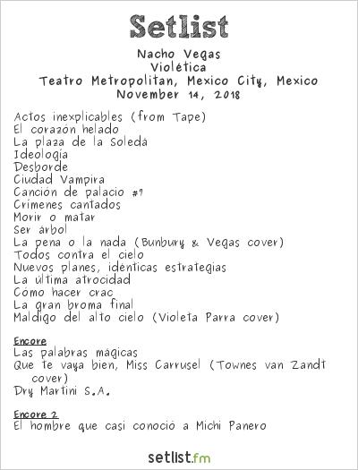 Nacho Vegas Setlist Teatro Metropólitan, Mexico City, Mexico 2018