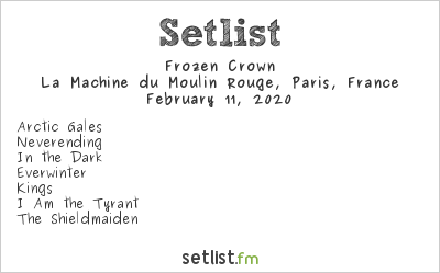 Frozen Crown Setlist La Machine du Moulin Rouge, Paris, France 2020